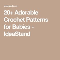 20+ Adorable Crochet Patterns for Babies - IdeaStand