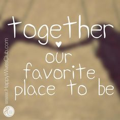Together, our favorite place to be. #Marriage #Quote
