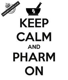 KEEP CALM AND PHARM ON