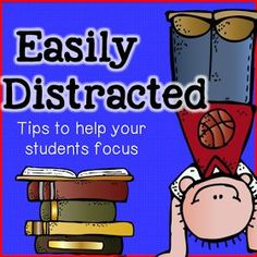 Teach123 - tips for teaching elementary school: Easily Distracted... Might be helpful for Bob