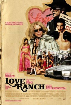 Love Ranch , starring Helen Mirren, Joe Pesci, Sergio Peris-Mencheta, Gina Gershon. A drama centered around a married couple who opened the first legal brothel in Nevada. #Comedy #Drama #Romance #Sport