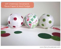 Modge Podge Glass Ornaments | If you really want to go crazy, you can spray your ornaments with ...