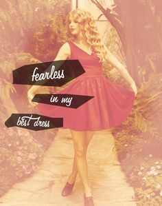 Fearless in my best dress... In a wedding dress?