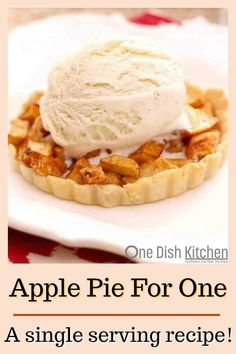 Apple Pie Recipe For One, A Classic Recipe For Homemade Apple Pie Made With A Flaky Crust And Sweet Juicy Apples. This Single Serving Pie Recipe Provides You With A Great Apple Pie Dessert Without The Leftovers. One Dish Kitchen Apple Pie Recipe Easy, Homemade Apple Pies, Apple Pie Recipes, Single Serve Desserts, Single Serving Recipes, Dessert For Two, Pie Dessert, Dessert Recipes, Pastries