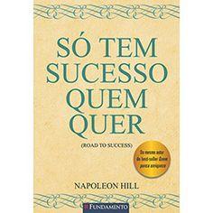 Livro - Só Tem Sucesso Quem Quer