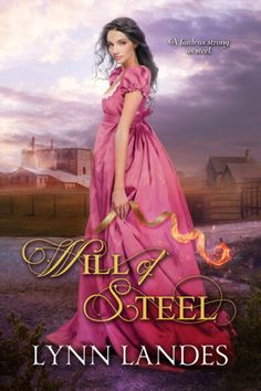 Will of Steel by Lynn Landes | Christian Book Finds