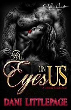 All Eyez On Us: A Hood Romance by Dani Littlepage http://www.amazon.com/dp/B015S2F5BI/ref=cm_sw_r_pi_dp_dlskwb1Z0NNNG