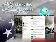 How to Use Twitter Marketing During National Tragedies