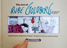 """Animated cover from the outstanding Abrams book """"The Art of Rube Goldberg""""   Brain Pickings"""