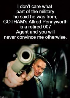 Pffftt ALL incarnations of Alfred are retired 007's and you will never convince me otherwise
