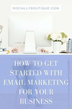 How to get started with email marketing   #TipTuesday   Email Marketing Tips, Email Marketing Tricks, Email Marketing For Your Business   Socially Boutique   Social Media Agency