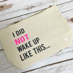 I Did Not Wake Up Like This Make Up Bag Cream Black Girls Beauty Blogger Quote MakeUp Bag MUA Gift