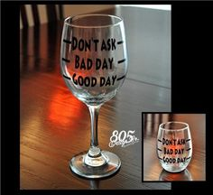 Don't even ask - custom decorated wine glass