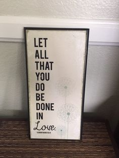 Let all that you do be done in love, 6x12 wooden sign