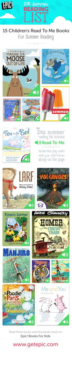 Check out 15 of our favorite summer Read To Me Picture Books! Read To Me books reads out loud to your child as he/she follows along! You can find these and thousands more on Epic! Books For Kids. This 2015 summer reading list includes hand-picked quality books that your children are sure to love. Bring magic alive with this summer reading list of fantastic Read To Me picture books! www.getepic.com