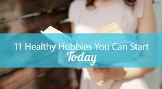 11 Healthy Hobbies You Can Start Today