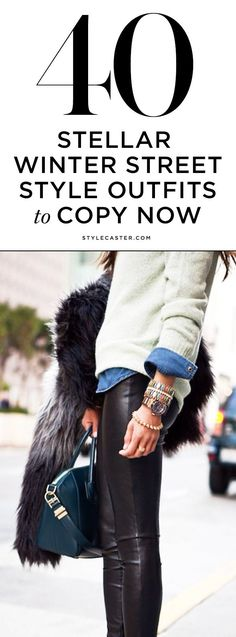 Best Outfit Ideas For Fall And Winter Winter Chic: 40 Stellar Street Style Outfits to CopyNow