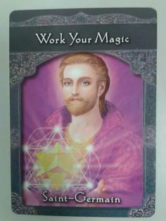 Saint Germain ~ Work Your Magic, from the Ascended Masters Oracle Card deck, by Doreen Virtue Ph. Doreen Virtue, Saint Germain, Angel Guidance, Oracle Tarot, Ascended Masters, Angel Cards, Card Reading, Deck Of Cards, Card Deck