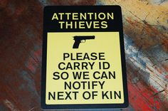 Attention Thieves Please Carry ID So We Can by iCandyProducts