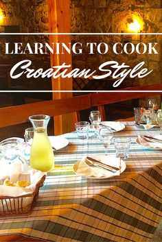 Learning to Cook Croatian Style - Little Things Travel Blog