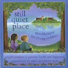 Still Quiet Place: Mindfulness for Young Children by Amy Salzman/Amy Saltzman (CD, Amy Saltzman M. Teaching Mindfulness, Mindfulness For Kids, Mindfulness Practice, Guided Meditation, Stress Management, What Is Peace, Therapy Tools, Yoga For Kids, School Counselor