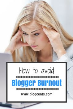 How to avoid blogger burnout!