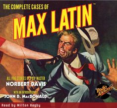 The Complete Cases of Max Latin audiobook by Norbert Davis - Rakuten Kobo New Edition, Pulp Fiction, Detective, Audio Books, Hard Boiled, Literature, This Book, Ebooks, Author