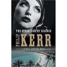 The Other Side Of Silence Bernie Gunther 11 Novels Best Crime Novels Crime Novels