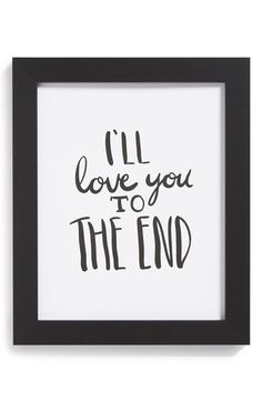 The Oyster's Pearl 'I'll Love You to the End' Framed Print available at #Nordstrom
