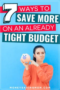 Is your budget already tight? Check out these 7 ways to save that you may haven't though of yet to make ends meet! #budget #budgetingfinances #budgetingforbeginners