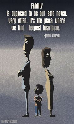 Quote on abuse - Family is supposed to be our safe haven. Very often, it's the place where we find the deepest heartache