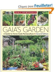 Gaia's Garden: A Guide to Home-Scale Permaculture: Toby Hemenway  -- keri smith bibliography