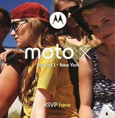 Motorola schedules Moto X launch for August 1st in NYC. We'll see the new Motorola Moto X phone in this event coming up on the 1st. The Moto X is the first joint venture from Motorola and Google and the most customizable phone to date.