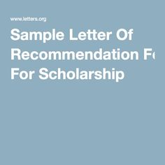 Need A Sample Letter Of Recommendation For Scholarship Get It