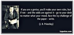 Sound advice from the master! #JBPriestley