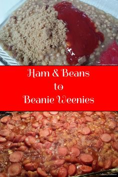 Ham & Beans to Beanie Weenies | Culinary Craftiness