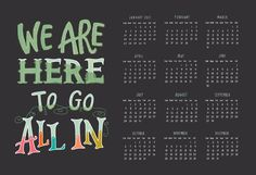 """2013 Calendar: """"Go All In"""" 13x19 Print / Motivational Quote Hand-Lettered Poster. $32.00, via Etsy."""