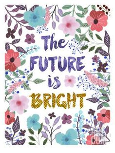 The Future Is Bright Art Print by Mia Charro at Art.com