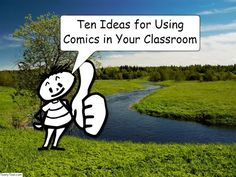 10 Ideas for Using Comics In Your Classroom - Regardless of which comic creation tool you have students use, the ideas for using comics in your classroom are the same. Here are 10 ways that students can use comics in your classroom.