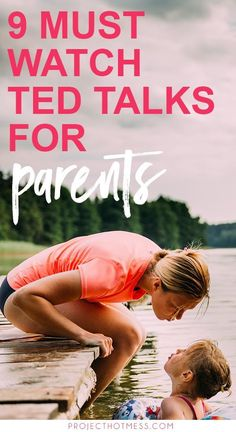 These TED Talks for parents will challenge the way you think about parenting and will make you a better parent for it. Inspiring talks for parents with kids of all ages. #parenting #motherhood #parentingadvice #parentingtips