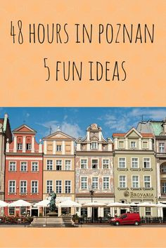 5 Fun ideas to spend 48 hours in Poznan, Poland! From beer to SPA, castles and a unique park