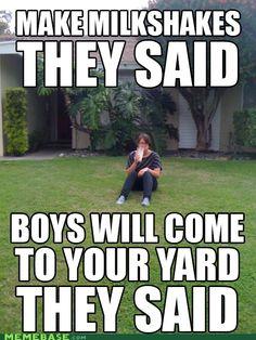 My milkshake brings all the boys to the yard... [; @jen Lawson @Laura Jayson Buettemeyer @Diamondtina Guhl Guhl