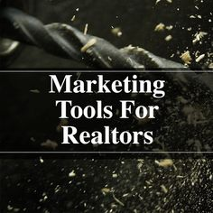 Marketing Tools for Realtors and Real Estate Agents