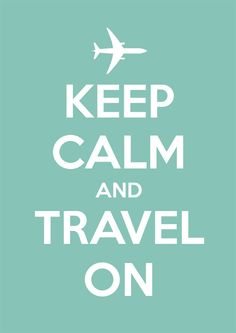 Keep Calm and Travel On. Get the t-shirt!