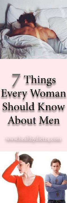 7 Things Every Woman Should Know About Men #7ThingsEveryWomanShouldKnowAboutMen
