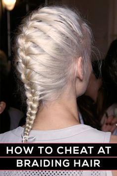 how to cheat at braiding hair - for girls who love braids but can't actually DIY the hairstyles