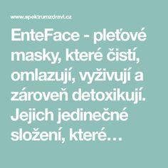 EnteFace - pleťové masky, které čistí, omlazují, vyživují a zároveň detoxikují. Jejich jedinečné složení, které…