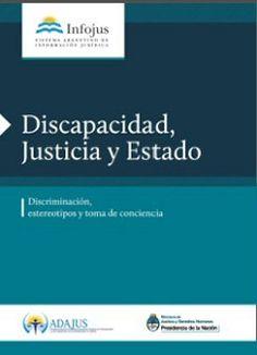 Discapacidad, justicia y estado: discriminación, estereotipos y toma de conciencia. (2013). v4. Bueno Aires: Infojus