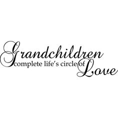 Design on Style Grandchildren complete life's circle of Love' Wall Lettering