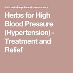 Herbs for High Blood Pressure (Hypertension) - Treatment and Relief #pregnancyandhypertension,